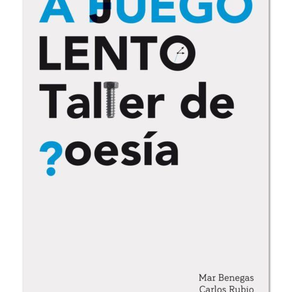 A JUEGO LENTO. Taller de poesía. Portada