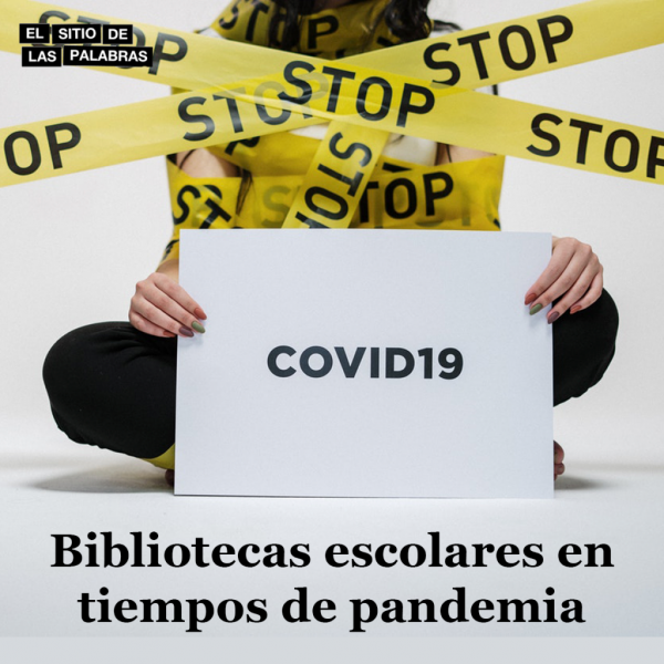 Bibliotecas escolares y pandemia